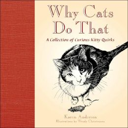 Why Cats Do That: A Collection of Curious Kitty Quirks, Barnes & Noble
